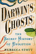 Darwins Ghosts The Secret History of Evolution
