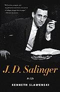 J D Salinger A Life