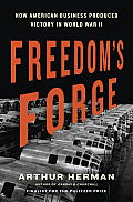 Freedom's Forge: How American Business Produced Victory in World War II Cover