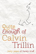 Quite Enough of Calvin Trillin: Forty Years of Funny Stuff Cover
