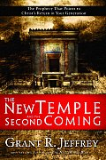 The New Temple and the Second Coming: The Prophecy That Points to Christ's Return in Your Generation Cover