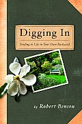 Digging in Tending to Life in Your Own Backyard