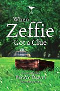 When Zeffie Got a Clue: A Cozy Mystery (Cozy Mysteries)