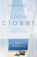 Come Closer: A Call to Life, Love, and Breakfast on the Beach