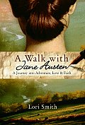 A Walk with Jane Austen: A Journey Into Adventure, Love, and Faith Cover