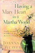 Having a Mary Heart in a Martha World (Gift Edition): Finding Intimacy with God in the Busyness of Life Cover