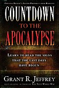 Countdown to the Apocalypse Learn to Read the Signs That the Last Days Have Begun