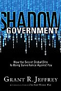 Shadow Government: How the Secret Global Elite Is Using Surveillance Against You Cover
