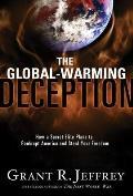 Global Warming Deception How a Secret Elite Plans to Bankrupt America & Steal Your Freedom