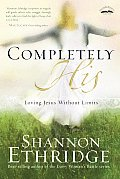 Completely His Loving Jesus Without Limi