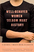 Well-Behaved Women Seldom Make History (Vintage)
