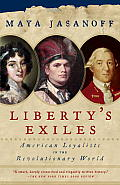 Liberty's Exiles: American Loyalists in the Revolutionary World (Vintage) Cover