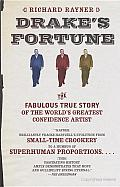 Drake's Fortune: The Fabulous True Story of the World's Greatest Confidence Artist Cover