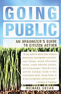 Going Public : an Organizer's Guide To Citizen Action (04 Edition)