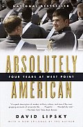 Absolutely American: Four Years at West Point