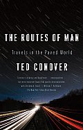 The Routes of Man: Travels in the Paved World Cover