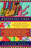 Bordering Fires The Vintage Book of Contemporary Mexican & Chicano A Literature