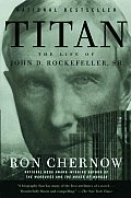 Titan The Life of John D Rockefeller Sr