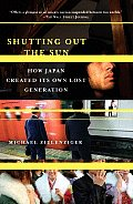 Shutting Out the Sun: How Japan Created Its Own Lost Generation (Vintage Departures) Cover
