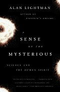 Sense of the Mysterious Science & the Human Spirit