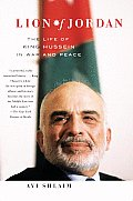 Lion of Jordan: The Life of King Hussein in War and Peace (Vintage)