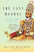 The Last Mughal: The Fall of a Dynasty: Delhi, 1857 (Vintage)
