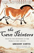 Cave Painters Probing the Mysteries of the Worlds First Artists