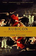 Rubicon: The Last Years of the Roman Republic Cover