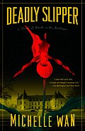 Deadly Slipper A Novel of Death in the Dordogne