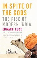 In Spite of the Gods : the Rise of Modern India (Rev 08 Edition)