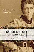 Bold Spirit: Helga Estby's Forgotten Walk Across Victorian America