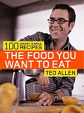Food You Want to Eat 100 Smart Simple Recipes