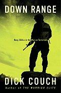 Down Range Navy SEALs in the War on Terrorism