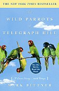 The Wild Parrots of Telegraph Hill: A Love Story... with Wings