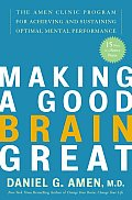Making A Good Brain Great The Amen Clini