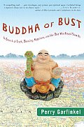 Buddha Or Bust In Search Of Truth Meanin