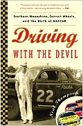 Driving with the Devil: Southern Moonshine, Detroit Wheels, and the Birth of NASCAR Cover