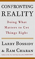 Confronting Reality: Doing What Matters to Get Things Right Cover