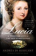 Lucia: A Venetian Life in the Age of Napleon (Vintage) Cover