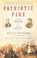 Patriotic Fire: Andrew Jackson and Jean Laffite at the Battle of New Orleans (Vintage)