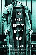 The Brief History of the Dead (Vintage Contemporaries) Cover