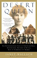 Desert Queen: The Extraordinary Life of Gertrude Bell: Adventurer, Adviser to Kings, Ally of Lawrence of Arabia Cover