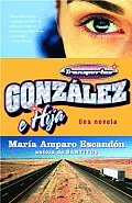 Transportes Gonzalez E Hija / Gonzalez And Daughter Trucking Co: A Road Novel With Literary License