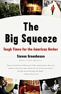 Big Squeeze Tough Times for the American Worker