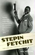 Stepin Fetchit: The Life and Times of Lincoln Perry
