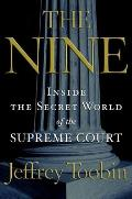 The Nine: Inside the Secret World of the Supreme Court Cover