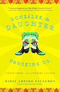 Gonzalez & Daughter Trucking Co A Road Novel with Literary License
