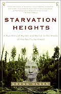 Starvation Heights: A True Story of Murder and Malice in the Woods of the Pacific Northwest Cover