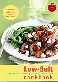 American Heart Association Low Salt Cookbook A Complete Guide to Reducing Sodium & Fat in Your Diet