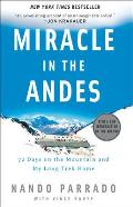Miracle in the Andes: 72 Days on the Mountain and My Long Trek Home (06 Edition)